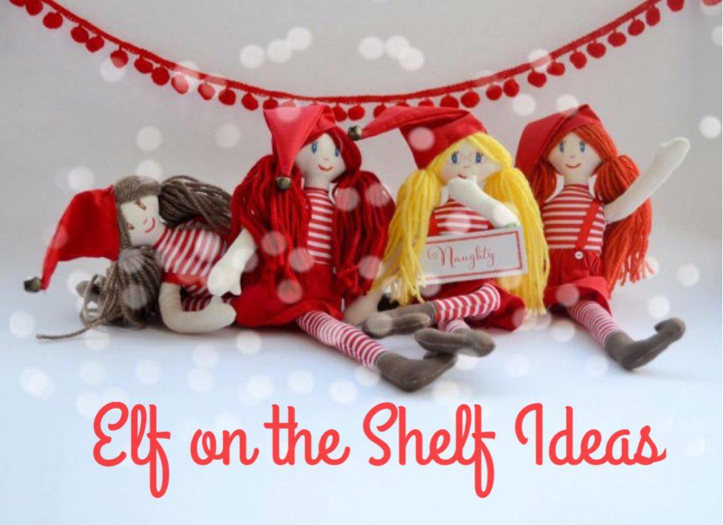 Elf on the Shelf Ideas…